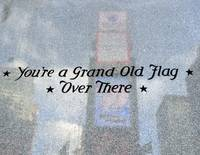 You're a grand old flag over there