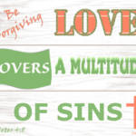 """Love Covers A Multitude of Sins"" by TruthJC"