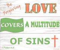 Love Covers A Multitude Of Sins