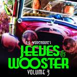 """Jeeves & Wooster - Volume 3"" by ColonialRadioTheatre"