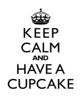 Keep Calm and have a cupcake BW