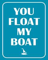 You float my boat 8x10