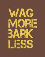 Wag More Bark Less 8x10 BROWN YELLOW