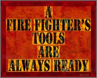 AFireFightersToolsAreAlwaysReady