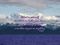 Believe in You, God, JC, HS, Alaskan Mtns Near Val