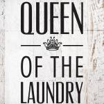 """Queen of the Laundry"" by dallasdrotz"