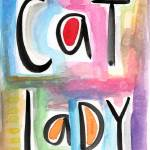 """Cat Lady"" by lindawoods"