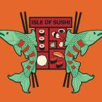 """Isle of Sushi"" by soothedbyrainfall"