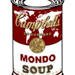 """""Mondo Soup"" Warhol takes on the world"" by O"