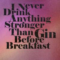 Gin Before Breakfast Art Prints & Posters by David Curry