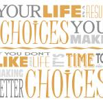 """Choices Motivational Quote Poster (White/Orange)"" by dkocherhans"