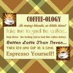 """COFFEE-OLOGY"" by marymase"