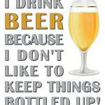 """""""I DRINK BEER"""" by marymase"""
