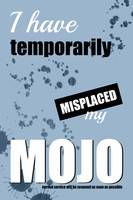 Funny Text Poster - Temporary Loss of Mojo Blue