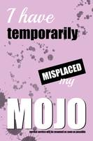 Funny Text Poster - Temporary Loss of Mojo Pink
