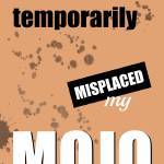 """Funny Text Poster - Temporary Loss of Mojo Orange"" by NatalieKinnear"