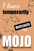 Funny Text Poster - Temporary Loss of Mojo Orange