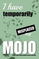 Funny Text Poster - Temporary Loss of Mojo Green