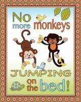 No More Monkeys Jumping on the Bed - Curly Tails N