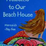 """Mermaids Welcome to our Beach House Sign"" by artbypatti"
