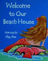 Mermaids Welcome to our Beach House Sign