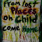 """from lost places oh child come home"" by songsforseba"