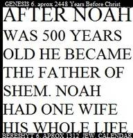 NOAH FATHERED CHILDREN AT 500 YEARS OLD 2448 B.C.