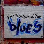 """for the love of the blues"" by songsforseba"