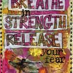 """breathe In Strength, Mantra Art"" by schulmanart"