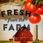 """Fresh from the Farm"" by dallasdrotz"