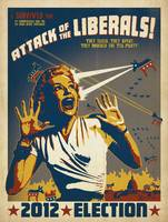 Attack of the Liberals - Retro Political Poster