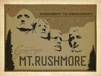 Mount Rushmore: Monument to Democracy - Retro Post