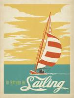 I'd Rather Be Sailing Retro Poster