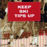 """Keep Your Ski Tips Up 5"" by hollymanneck"