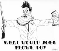 what would john brown do?