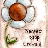 Never Stop Growing Art Prints & Posters by Diane Duda