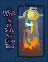 War Is Not Safe For Living Things