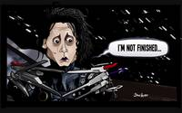 Not Finished (Edward Scissorhands)