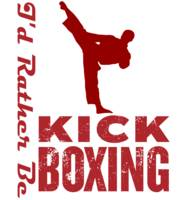 kick boxer - I'd Rather be Kickboxing 2