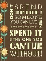 DONT SPEND YOUR LIFE