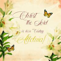 Christ the Lord is ris'n today