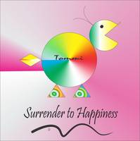 Tommi says Surrender to Happiness