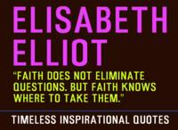 Timeless Inspirational Quotes -  ELISABETH ELLIOT