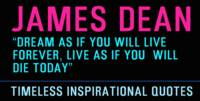 Timeless Inspirational Quotes - JAMES DEAN