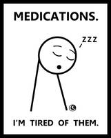 Medications. I'm Tired of Them.