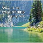"""""""Going to the Mountains is Going Home"""" by Littlepig"""