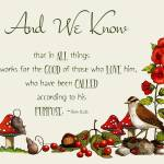 """Bible Verse, Romans 8:28, Bird, Flowers, Toadstool"" by joyart"