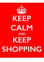 Keep calm and keep shopping