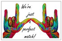 We're Just a Perfect Match
