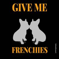 Give Me Frenchies
